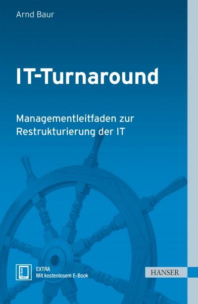 Fachbuch IT-Turnaround - Managementleitfaden zur Restrukturierung der IT